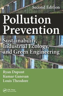 Pollution Prevention: Sustainability, Industrial Ecology, and Green Engineering, Second Edition (Hardback)