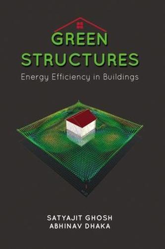 Green Structures: Energy Efficient Buildings (Hardback)