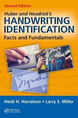 Huber and Headrick's Handwriting Identification: Facts and Fundamentals, Second Edition (Hardback)