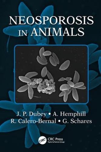 Neosporosis in Animals (Hardback)