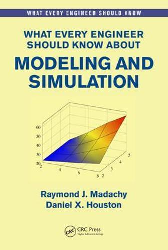 What Every Engineer Should Know About Modeling and Simulation - What Every Engineer Should Know (Paperback)