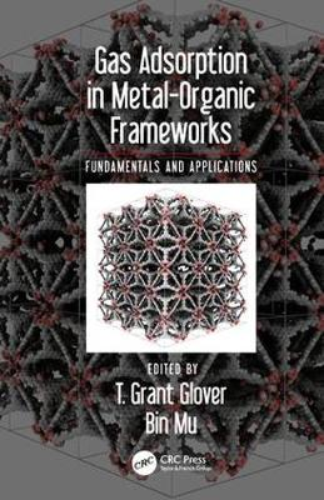 Gas Adsorption in Metal-Organic Frameworks: Fundamentals and Applications (Hardback)