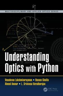 Understanding Optics with Python - Multidisciplinary and Applied Optics (Hardback)