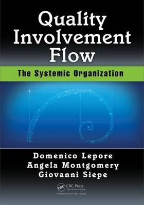 Quality, Involvement, Flow: The Systemic Organization (Paperback)