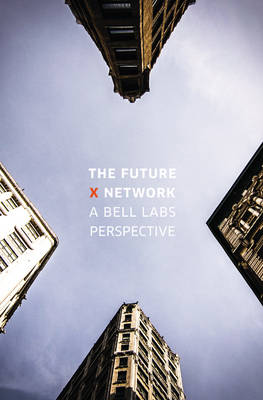 The Future X Network: A Bell Labs Perspective (Hardback)