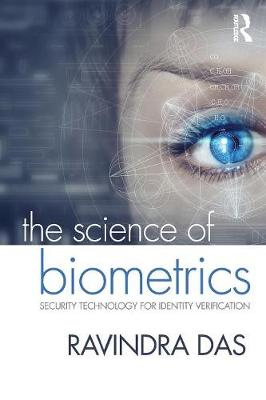 The Science of Biometrics: Security Technology for Identity Verification (Paperback)