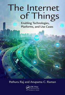 The Internet of Things: Enabling Technologies, Platforms, and Use Cases (Hardback)