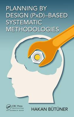 Planning by Design (PxD)-Based Systematic Methodologies (Hardback)