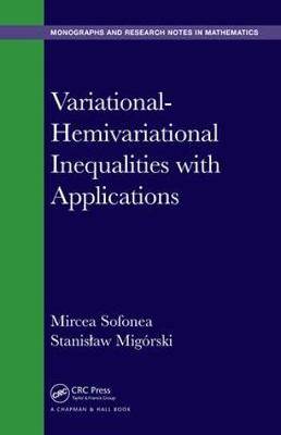 Variational-Hemivariational Inequalities with Applications - Chapman & Hall/CRC Monographs and Research Notes in Mathematics (Hardback)