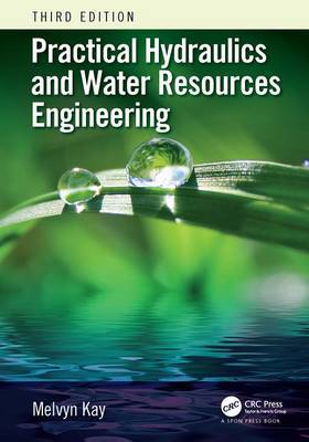 Practical Hydraulics and Water Resources Engineering, Third Edition (Paperback)