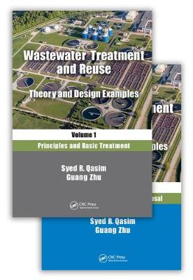 Wastewater Treatment and Reuse: Theory and Design Examples: (Two-Volume Set) (Hardback)
