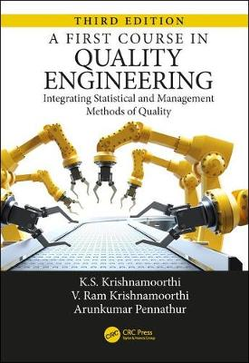 A First Course in Quality Engineering: Integrating Statistical and Management Methods of Quality, Third Edition (Hardback)