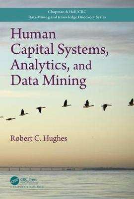 Human Capital Systems, Analytics, and Data Mining - Chapman & Hall/CRC Data Mining and Knowledge Discovery Series (Hardback)