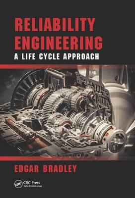 Reliability Engineering: A Life Cycle Approach (Hardback)