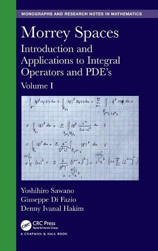 Morrey Spaces: Introduction and Applications to Integral Operators and PDE's - Chapman & Hall/CRC Monographs and Research Notes in Mathematics (Hardback)