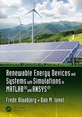 Renewable Energy Devices and Systems with Simulations in MATLAB (R) and ANSYS (R) (Hardback)