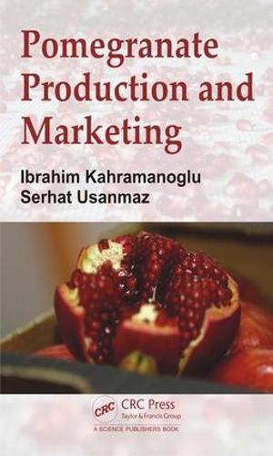 Pomegranate Production and Marketing (Hardback)
