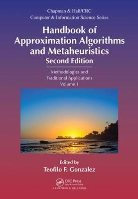 Handbook of Approximation Algorithms and Metaheuristics (Hardback)