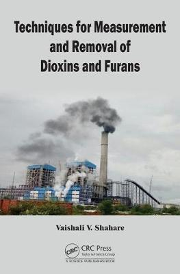 Techniques for Measurement and Removal of Dioxins and Furans (Hardback)