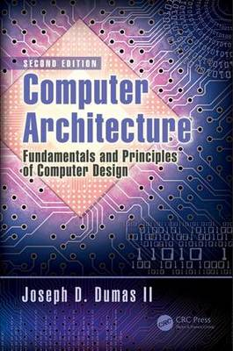 Computer Architecture: Fundamentals and Principles of Computer Design (Hardback)