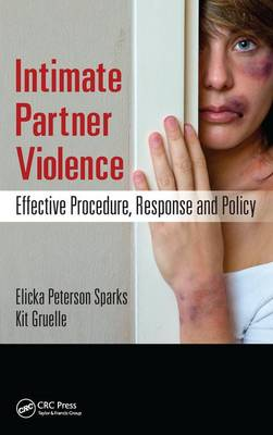 Intimate Partner Violence: Effective Procedure, Response and Policy (Paperback)