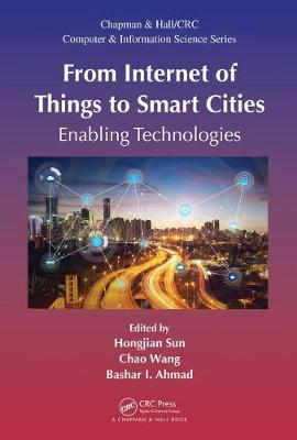 From Internet of Things to Smart Cities: Enabling Technologies - Chapman & Hall/CRC Computer and Information Science Series (Hardback)
