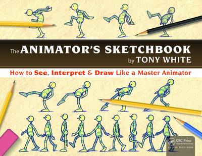 The Animator's Sketchbook: How to See, Interpret & Draw Like a Master Animator (Paperback)
