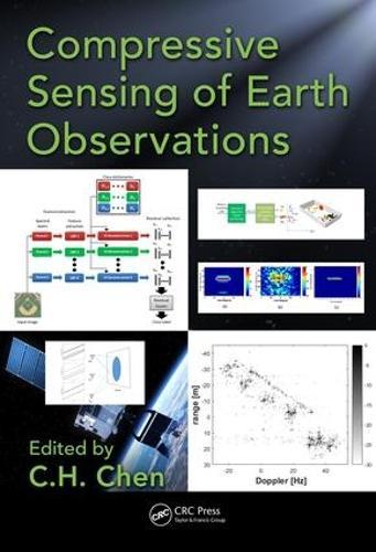 Compressive Sensing of Earth Observations - Signal and Image Processing of Earth Observations (Hardback)