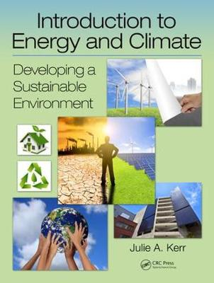 Introduction to Energy and Climate: Developing a Sustainable Environment (Hardback)