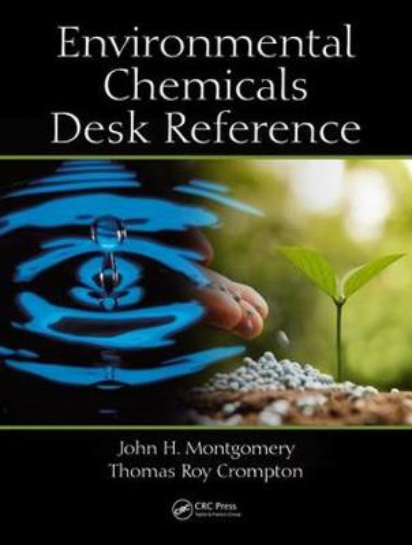 Environmental Chemicals Desk Reference (Hardback)