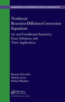 Nonlinear Reaction-Diffusion-Convection Equations: Lie and Conditional Symmetry, Exact Solutions and Their Applications - Chapman & Hall/CRC Monographs and Research Notes in Mathematics (Hardback)