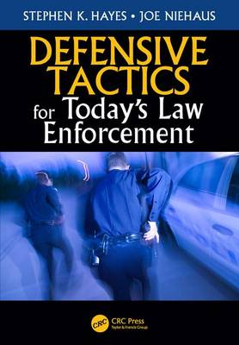 Defensive Tactics for Today's Law Enforcement (Paperback)