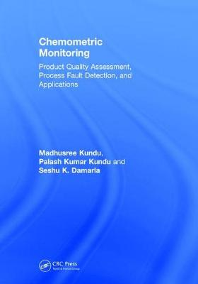 Chemometric Monitoring: Product Quality Assessment, Process Fault Detection, and Applications (Hardback)