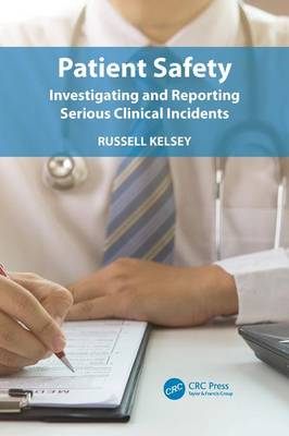 Patient Safety: Investigating and Reporting Serious Clinical Incidents (Paperback)