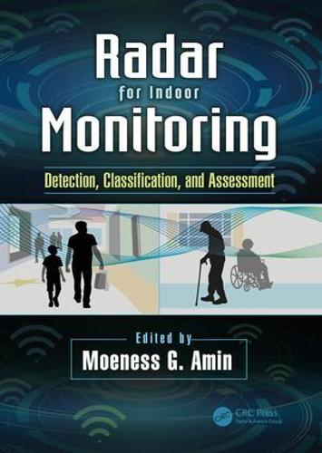 Radar for Indoor Monitoring: Detection, Classification, and Assessment (Hardback)