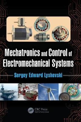 Mechatronics and Control of Electromechanical Systems (Hardback)