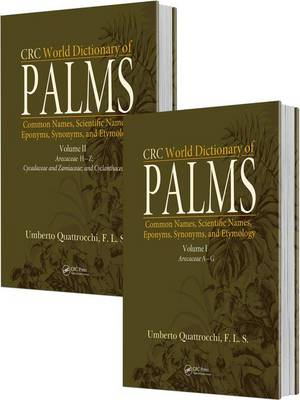 CRC World Dictionary of Palms: Common Names, Scientific Names, Eponyms, Synonyms, and Etymology (2 Volume Set) (Hardback)