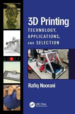 3D Printing: Technology, Applications, and Selection (Hardback)