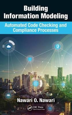 Building Information Modeling: Automated Code Checking and Compliance Processes (Hardback)