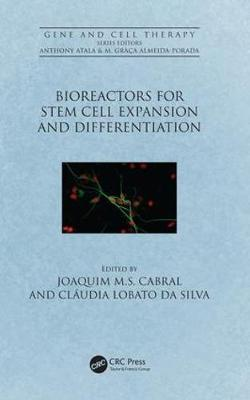 Bioreactors for Stem Cell Expansion and Differentiation - Gene and Cell Therapy (Hardback)
