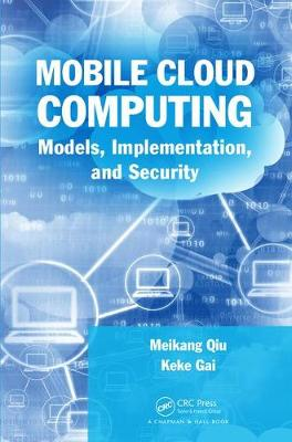 Mobile Cloud Computing: Models, Implementation, and Security (Hardback)