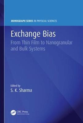 Exchange Bias: From Thin Film to Nanogranular and Bulk Systems - Monograph Series in Physical Sciences (Hardback)