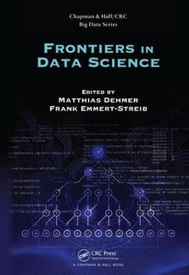 Frontiers in Data Science - Chapman & Hall/CRC Big Data Series (Hardback)