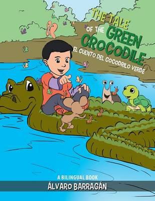 The Tale of the Green Crocodile: A Bilingual Book (Paperback)