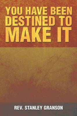 You Have Been Destined to Make It (Paperback)