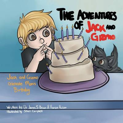 The Adventures of Jack and Gizmo: Jack and Gizmo Celebrate Mom's Birthday (Paperback)