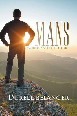 Mans World and the Future (Paperback)