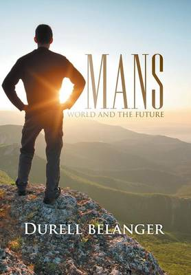 Mans World and the Future (Hardback)