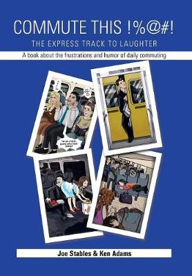 Commute This!%@#!: The Express Track to Laughter (Hardback)