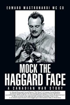 Mock the Haggard Face: A Canadian War Story (Paperback)